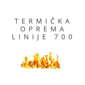Termička oprema linije 700