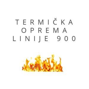 Termička oprema linije 900